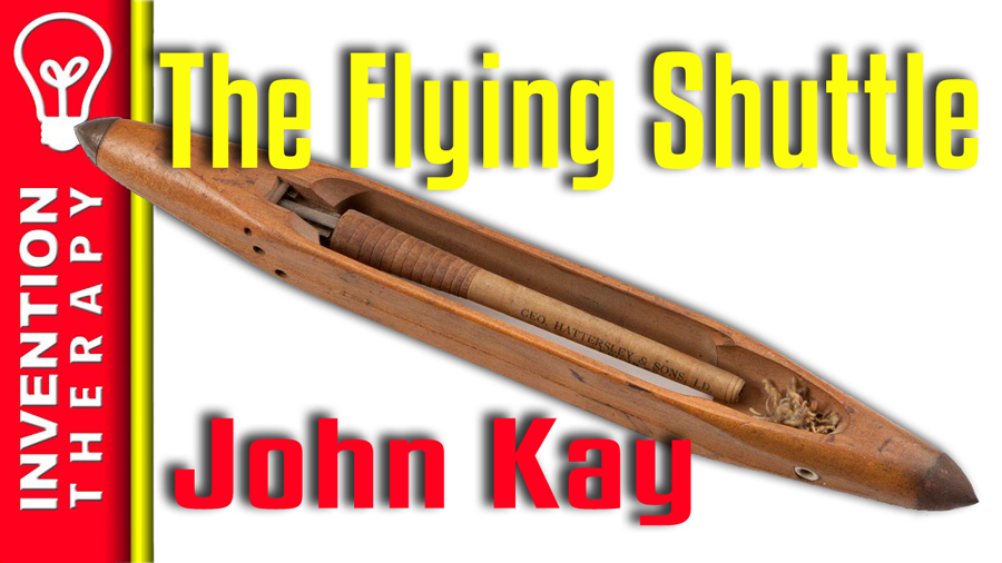 John Kay and His Flying Shuttle