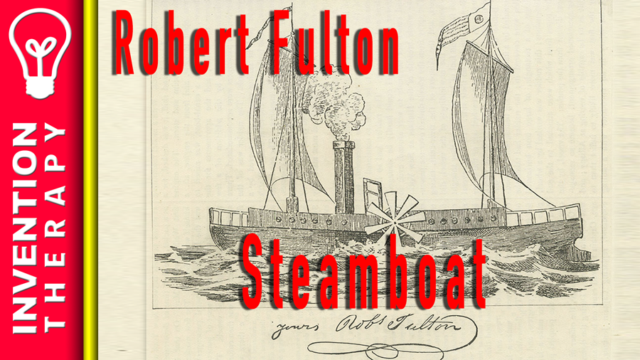 Robert Fulton's Invention of the Steamboat