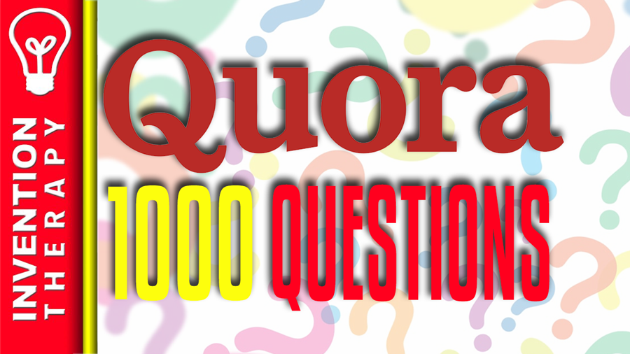 Top 1000 Most Asked Quora Questions Invention Therapy
